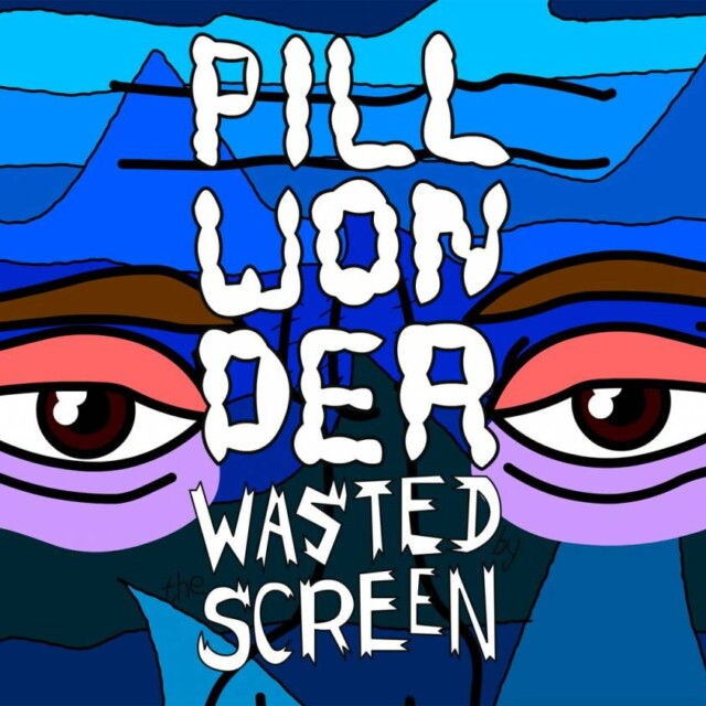"""Pill Wonder """"Wasted By The Screen"""" Animated Music Video"""