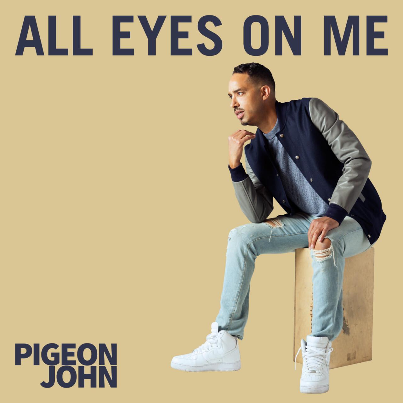 Pigeon John - All Eyes On Me